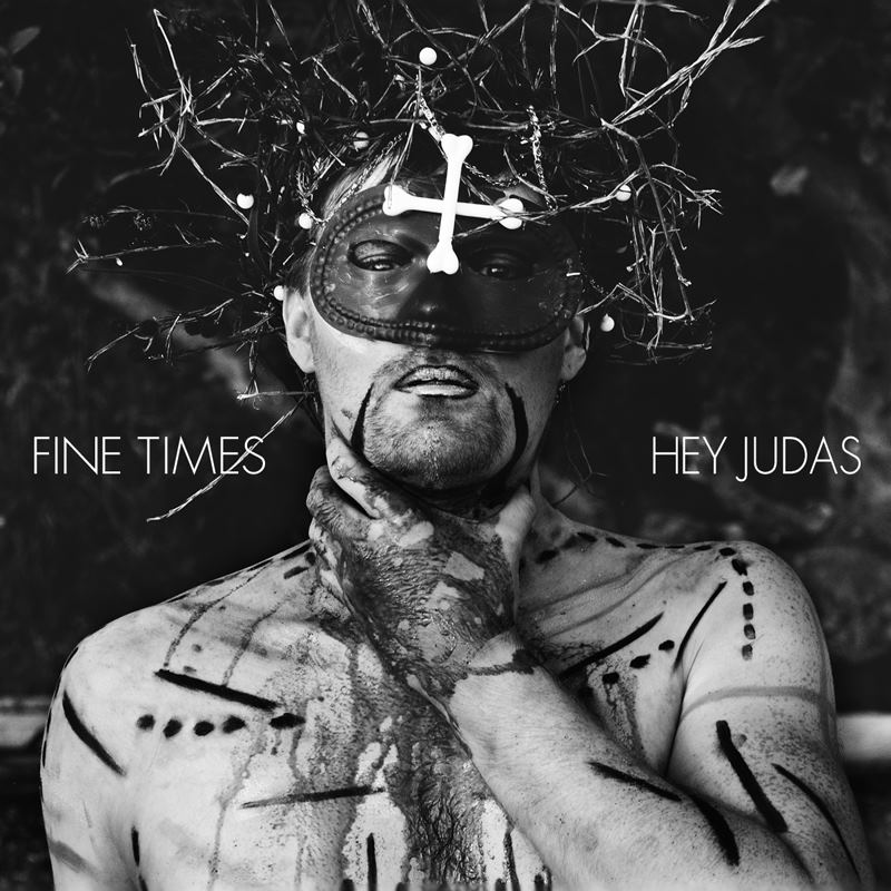 fine times hey judas